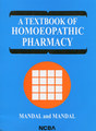 A Textbook of Homoeopathic Pharmacy/Mandal P./Mandal B.
