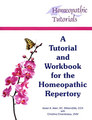 A Tutorial and Workbook for the Homeopathic Repertory/Karen Allen