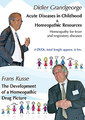 Acute Diseases in Childhood + Homeopathic Resources  Homeopathic Treasures by Didier Grandgeorge / The Development of a Homeopathic Drug Picture - F. Kusse - 4 DVDs/Didier Grandgeorge / Frans Kusse