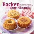 Backen ohne Histamin/Heide Steigenberger