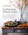 Celebrating Whole Food - Mängelexemplar/Amy Chaplin