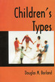Children´s Types/Douglas M. Borland