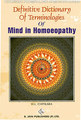 Definitive Dictionary of Terminologies of Mind in Homoeopathy/H. L. Chitkara