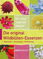 Die original Wildblüten-Essenzen/Ingfried Hobert