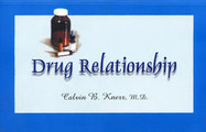 Drug Relationships/Calvin B. Knerr