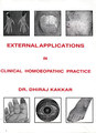 External Applications in Clinical Homoeopathic Practice/Dhiraj Kakkar