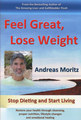 Feel Great, Lose Weight/Andreas Moritz
