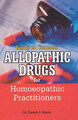 Guide to Common Allopathic Drugs for Homoeopathic Practitioners/Farokh J. Master