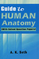 Guide to Human Anatomy/A. K. Seth