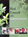 Heal Yourself with Homeopathy/M.B. Saxena