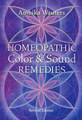 Homeopathic Color and Sound Remedies/Ambika Wauters