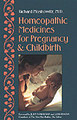 Homeopathic Medicines for Pregnancy & Childbirth - Imperfect copy/Richard Moskowitz