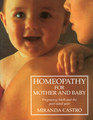 Homeopathy for Mother and Baby/Miranda Castro