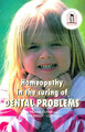 Homeopathy in the Curing of Dental Problems/Thomas Cotter