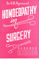 Homoeopathy in Surgery/Y.R. Agrawal