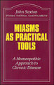 Miasms as Practical Tools/John Saxton