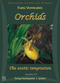 Orchids - The Exotic Temptation/Frans Vermeulen