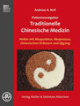 Patientenratgeber Traditionelle Chinesische Medizin/Andreas Noll