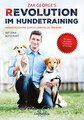 Revolution im Hundetraining/George Zak