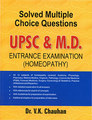 Solved Multiple Choice Questions UPSC & M.D.Entrance Examination (Homoeopathy)/Dr. V.K. Chauhan