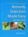 The Art of Homoeopathy Remedy Selection Made Easy/Keith Souter