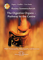 The Digestive Organs - Pathway to the Centre/Rosina Sonnenschmidt
