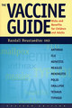 The Vaccine Guide/Randall Neustaedter