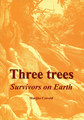 Three Trees - Survivors on Earth/Marijke Creveld