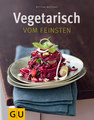 Vegetarisch vom Feinsten/Bettina Matthaei