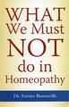 What we must Not do in Homeopathy/Maurice Fortier-Bernoville
