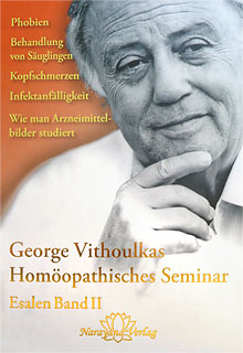 George Vithoulkas: Homöopathisches Seminar Esalen Band 2