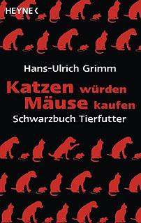 Hans-Ulrich Grimm: Katzen würden Mäuse kaufen