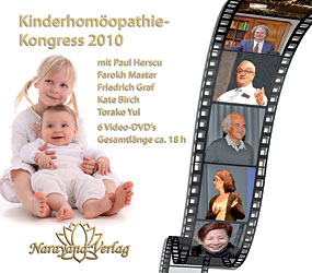 Friedrich P. Graf / Paul Herscu / Farokh J. Master / Kate Birch / Torako Yui: Kinderhomöopathie-Kongress 2010 - 6 DVD's