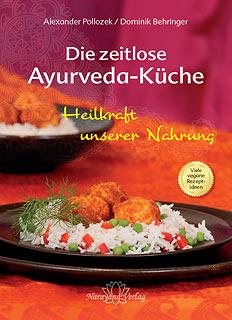 Die zeitlose Ayurveda-Küche, Alexander Pollozek / Dominik Behringer ...