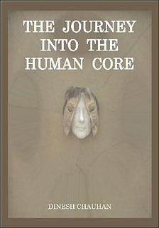 Dinesh Chauhan: The Journey into the human core - Imperfect copy