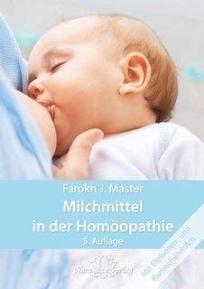 Farokh J. Master: Milchmittel in der Homöopathie 3. erweitere Auflage