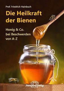 Die Heilkraft Der Bienen Restposten Friedrich Hainbuch Honig Co