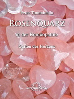 Peter L. Tumminello: Rosenquarz in der Homöopathie