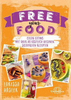 Larissa Häsler: Free your Food! - Mängelexemplar