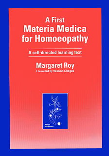 A First Materia Medica for Homoeopathy, Margaret Roy