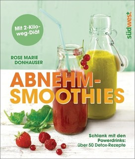 Abnehm-Smoothies, Rose Marie Donhauser