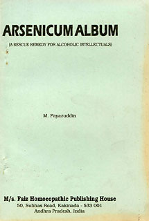 Arsenicum Album-A Rescue Remedy For Alcoholic Intellectuals, M. Fayazuddin