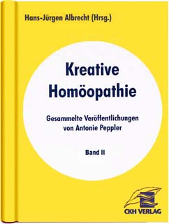 Band 2 - Kreative Homöopathie, Antonie Peppler / Hans-Jürgen Albrecht