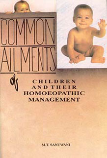 Common ailments of Children and their Homoeopathic Management, M.T. Santwani