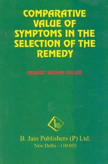 Comparative Value of Symptoms in the Selection of the Remedy, Robert Gibson Miller