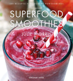 Das Buch der Superfood Smoothies, Julie Morris