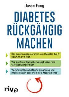 Diabetes rückgängig machen von Jason Fung (, Taschenbuch) günstig kaufen | eBay