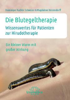 Die Blutegeltherapie, Dominique Kaehler Schweizer / Magdalene Westendorff