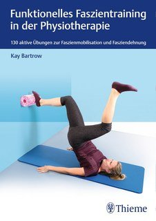 Funktionelles Faszientraining in der Physiotherapie, Kay Bartrow