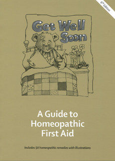 Get Well Soon A Guide to Homeopathic First Aid - Imperfect copy, Misha Norland